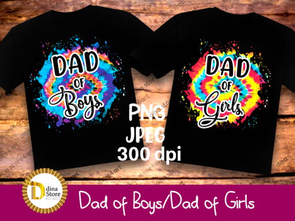 Print on Demand: Dad of Boys,Dad of Girls ,tie Dye Graphic Crafts By dina.store4art