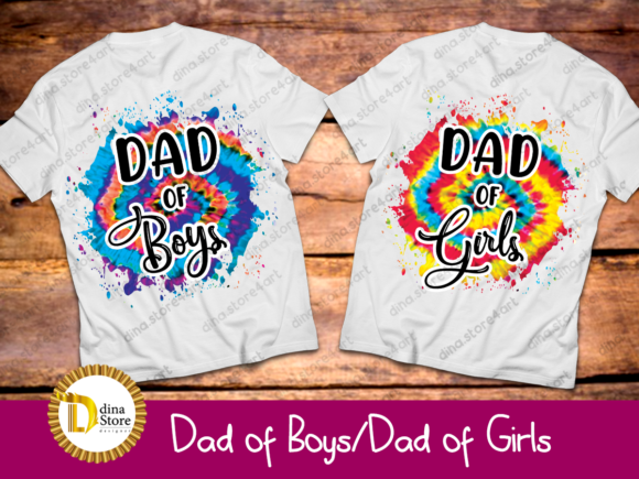 Download Free Dad Of Boys Dad Of Girls Tie Dye Graphic By Dina Store4art for Cricut Explore, Silhouette and other cutting machines.