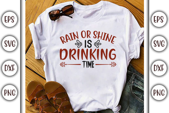 Download Free Drinking Design Rain Or Shine Is Graphic By Graphicsbooth for Cricut Explore, Silhouette and other cutting machines.