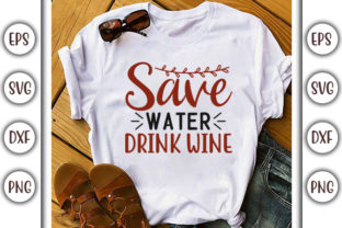 Print on Demand: Drinking Design, Save Water, Drink Wine Graphic Print Templates By GraphicsBooth