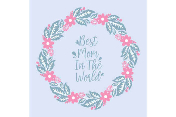 Download Free Elegant Design Best Mom In The World Graphic By Stockfloral for Cricut Explore, Silhouette and other cutting machines.