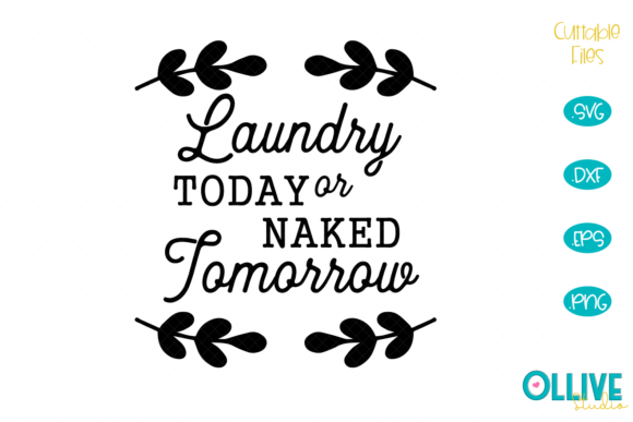 Download Free Laundry Today Or Naked Tomorrow Graphic By Ollivestudio for Cricut Explore, Silhouette and other cutting machines.