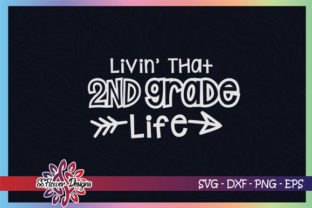 Download Free Livin That 2nd Grade Life Graphic Graphic By Ssflower for Cricut Explore, Silhouette and other cutting machines.