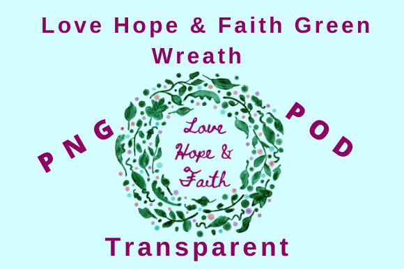 Download Free Love Hope Faith Green Wreath Graphic By Tuxcat Design for Cricut Explore, Silhouette and other cutting machines.