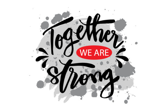 Quote - Together We Are Strong Graphic Illustrations By han.dhini