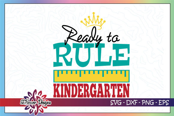 Download Free Ready To Rule Kindergarten Graphic Graphic By Ssflower for Cricut Explore, Silhouette and other cutting machines.