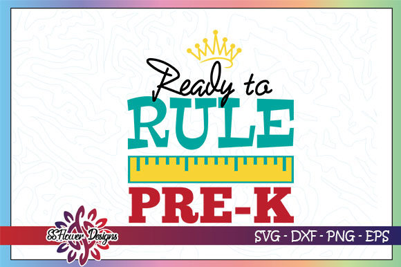 Download Free Ready To Rule Pre K Graphic Graphic By Ssflower Creative Fabrica for Cricut Explore, Silhouette and other cutting machines.