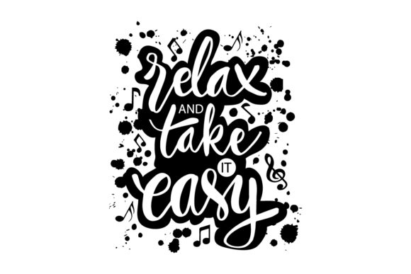 Download Free Relax And Take It Easy Graphic By Han Dhini Creative Fabrica for Cricut Explore, Silhouette and other cutting machines.