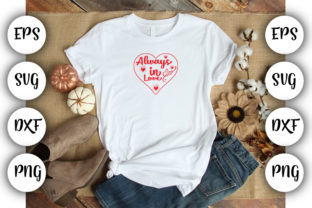 Download Free Always In Love Graphic By Design Store Creative Fabrica for Cricut Explore, Silhouette and other cutting machines.