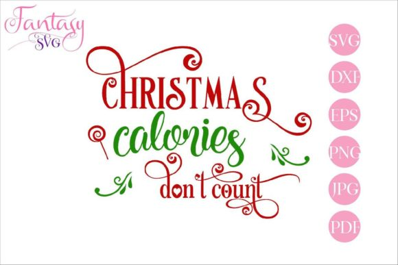Christmas Calories Dont Count Svg File Graphic By Fantasy Svg