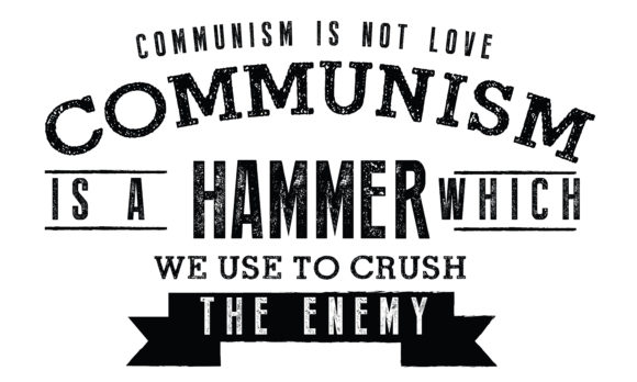 Download Free Communism Is Not Love Graphic By Baraeiji Creative Fabrica for Cricut Explore, Silhouette and other cutting machines.