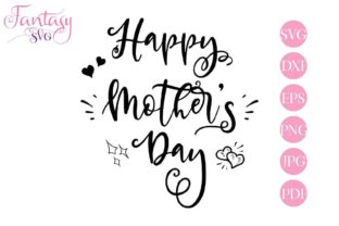 Download Free Happy Mothers Day Svg Cut Files Graphic By Fantasy Svg for Cricut Explore, Silhouette and other cutting machines.