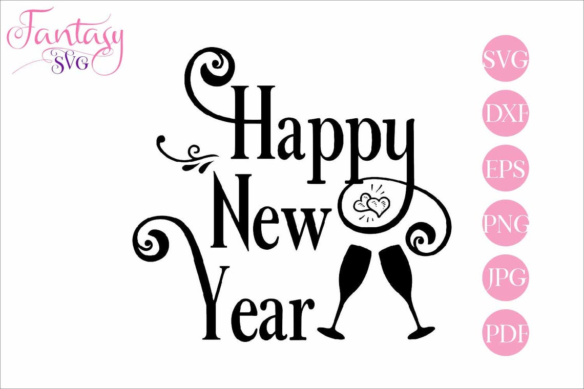 Happy New Year Svg Cut Files Graphic By Fantasy Svg Creative