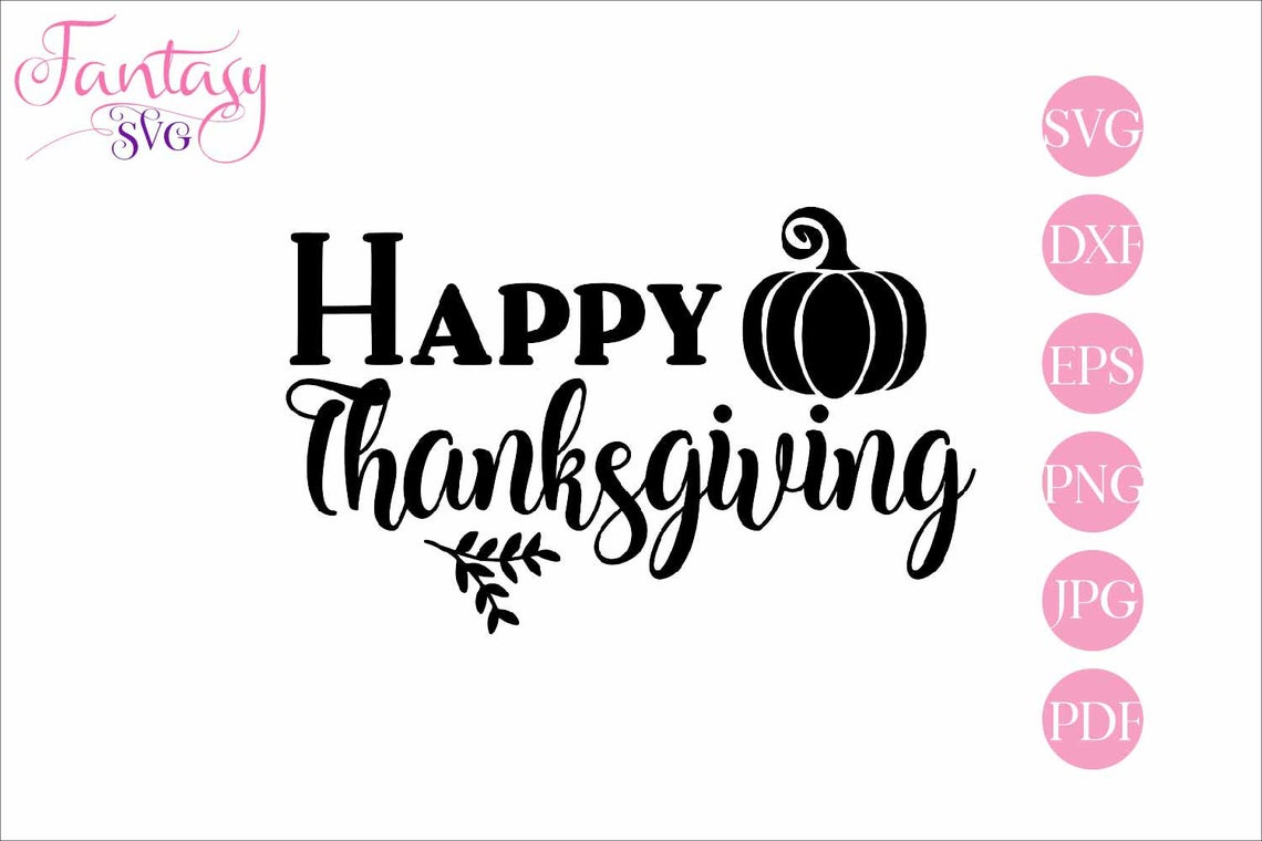 Download Free Happy Thanksgiving Cut Files Graphic By Fantasy Svg Creative for Cricut Explore, Silhouette and other cutting machines.