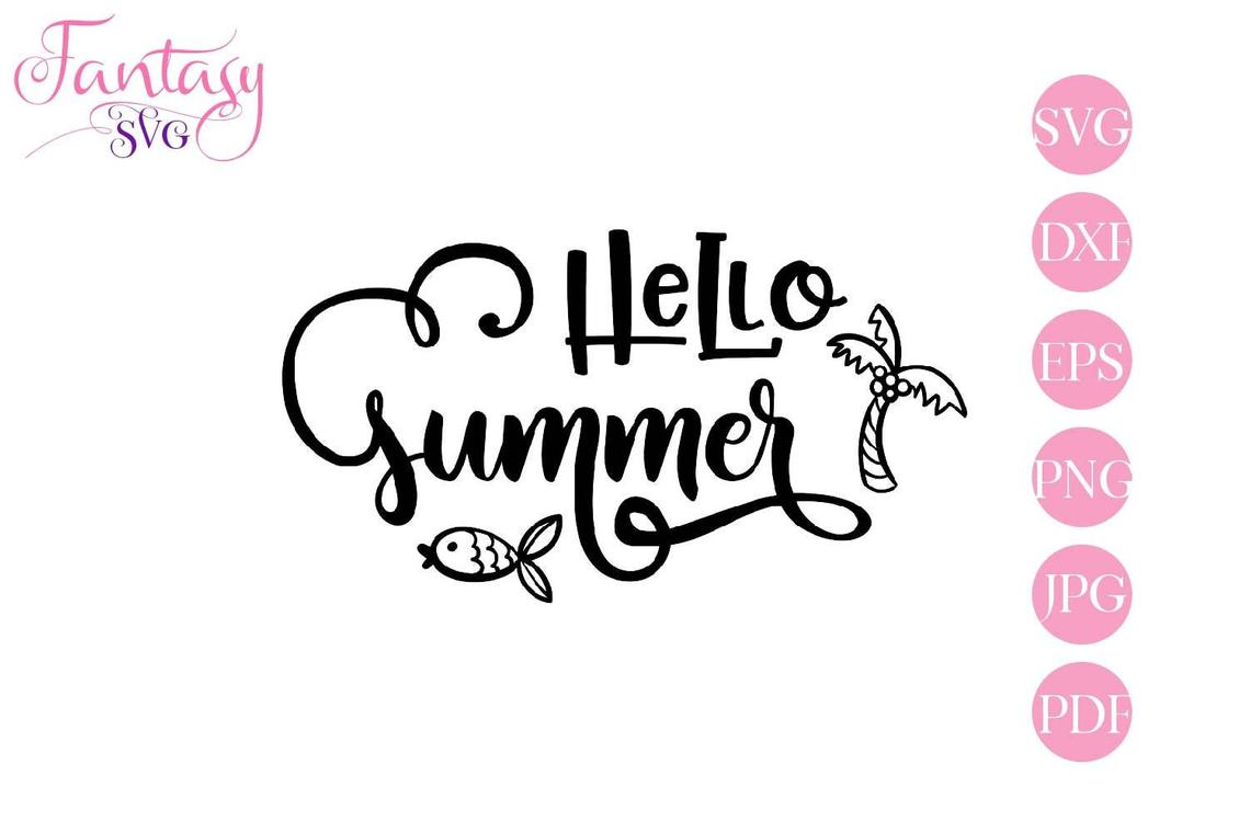 Download Free Hello Summer Cut Files Graphic By Fantasy Svg Creative Fabrica for Cricut Explore, Silhouette and other cutting machines.