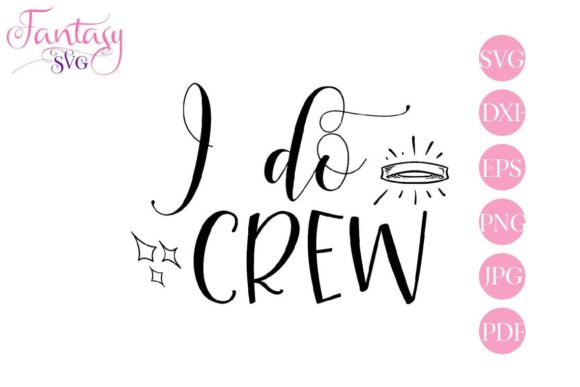 Download Free I Do Crew Svg Cut Files Graphic By Fantasy Svg Creative Fabrica for Cricut Explore, Silhouette and other cutting machines.