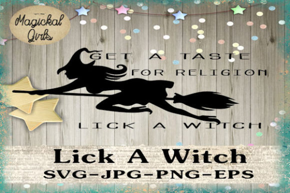 Download Free Lick A Witch Graphic By Magickal Girls Michelle S Myths for Cricut Explore, Silhouette and other cutting machines.