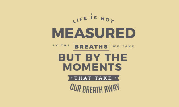 Download Free Life Is Not Measured By The Breaths Graphic By Baraeiji for Cricut Explore, Silhouette and other cutting machines.