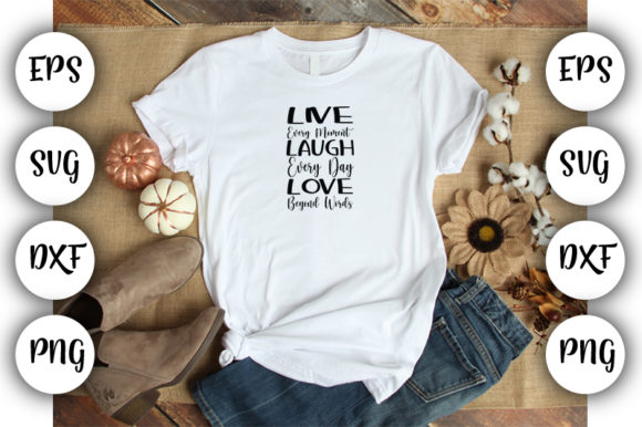 Download Free Live Every Moment Laugh Every Day Love Graphic By Design Store for Cricut Explore, Silhouette and other cutting machines.