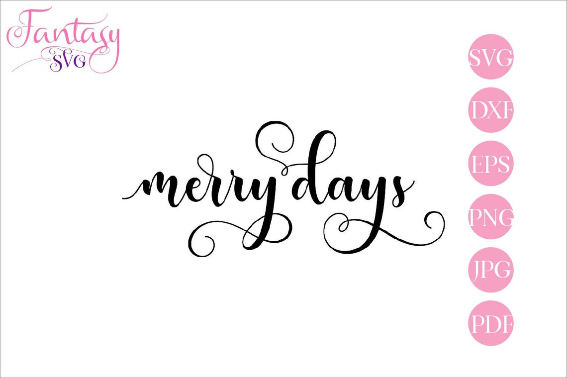 Download Free Merry Days Cut Files Graphic By Fantasy Svg Creative Fabrica for Cricut Explore, Silhouette and other cutting machines.