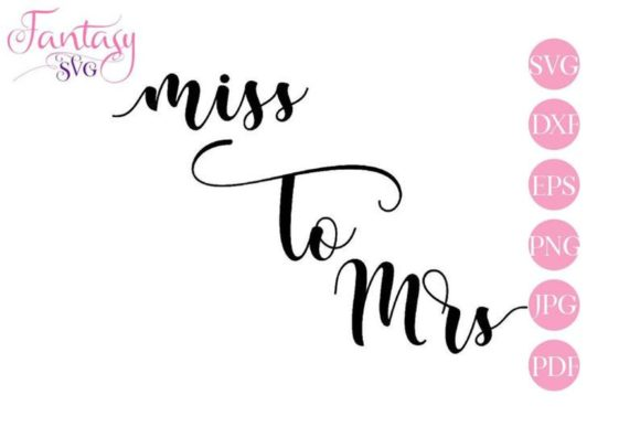 Download Free Miss To Mrs Svg Cut Files Graphic By Fantasy Svg Creative SVG Cut Files