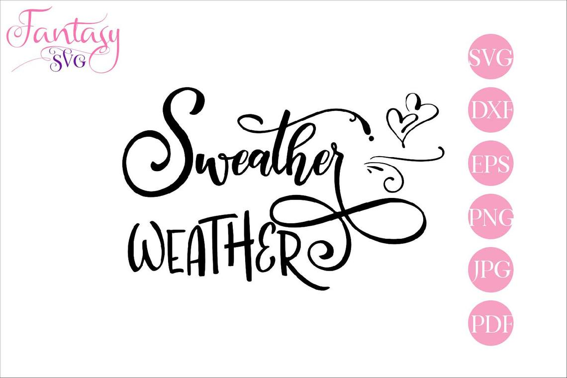 Download Free Sweather Weather Cut Files Graphic By Fantasy Svg Creative for Cricut Explore, Silhouette and other cutting machines.