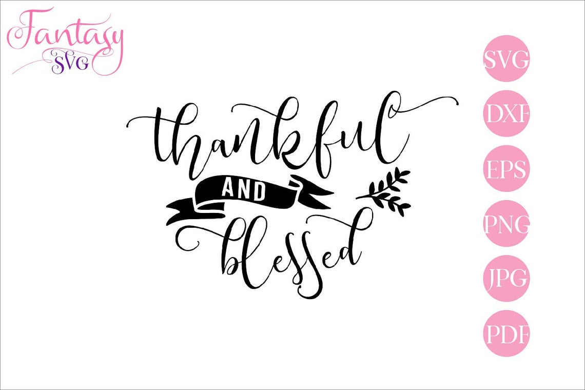 Download Free Thankful And Blessed Svg Cut Files Graphic By Fantasy Svg for Cricut Explore, Silhouette and other cutting machines.