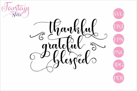 Download Free Thankful Grateful Blessed Svg Cut File Graphic By Fantasy Svg for Cricut Explore, Silhouette and other cutting machines.