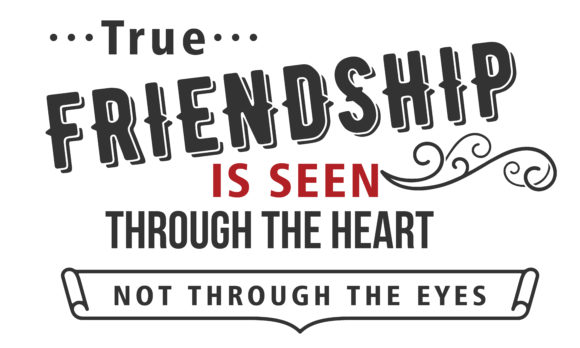 Download Free True Friendship Is Seen Through Graphic By Baraeiji Creative for Cricut Explore, Silhouette and other cutting machines.