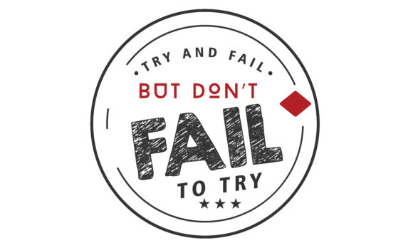 Download Free Try And Fail But Don T Fail To Try Graphic By Baraeiji for Cricut Explore, Silhouette and other cutting machines.