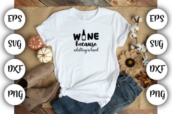 Wine Because Adulting is Hard Graphic Free Download