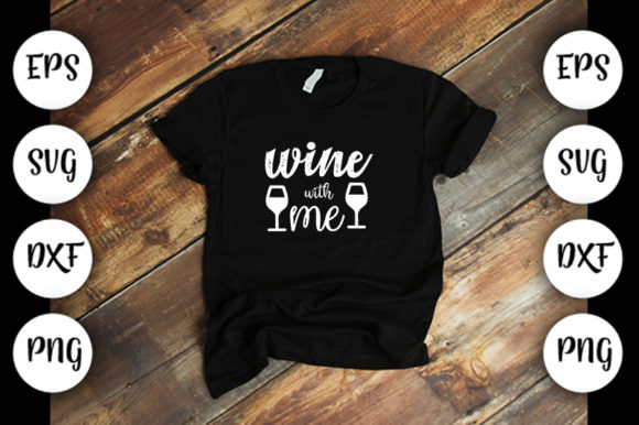 Download Free Wine With Me Graphic By Design Store Creative Fabrica for Cricut Explore, Silhouette and other cutting machines.