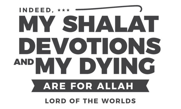 Download Free Indeed My Shalat Devotions And My Dying Graphic By Baraeiji for Cricut Explore, Silhouette and other cutting machines.