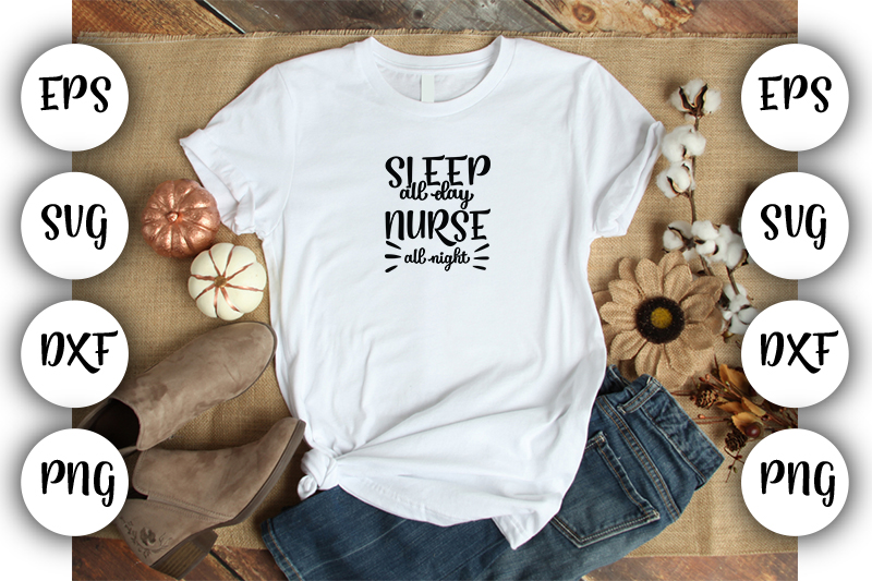 Download Free Sleep All Day Nurse All Night Graphic By Design Store Creative for Cricut Explore, Silhouette and other cutting machines.