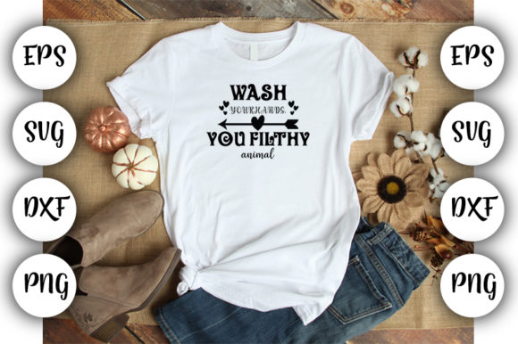Download Free Wash Your Hands You Filthy Animal Grafico Por Design Store for Cricut Explore, Silhouette and other cutting machines.