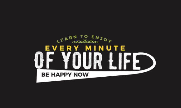 Your Life Be Happy Now Graphic By Baraeiji Creative Fabrica