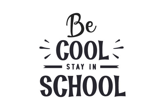 Download Free Be Cool Stay In School Svg Cut File By Creative Fabrica Crafts SVG Cut Files