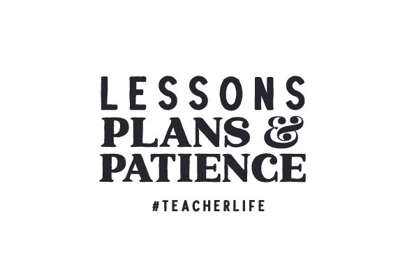 Lessons, Plans & Patience #teacherlife School & Teachers Craft Cut File By Creative Fabrica Crafts