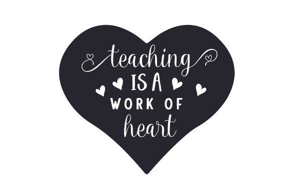 Teaching is a Work of Heart School & Teachers Craft Cut File By Creative Fabrica Crafts