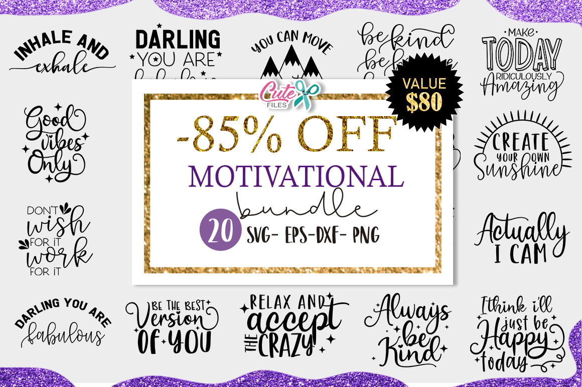 Download Free Motivational Saying Bundle Graphic By Cute Files Creative Fabrica for Cricut Explore, Silhouette and other cutting machines.