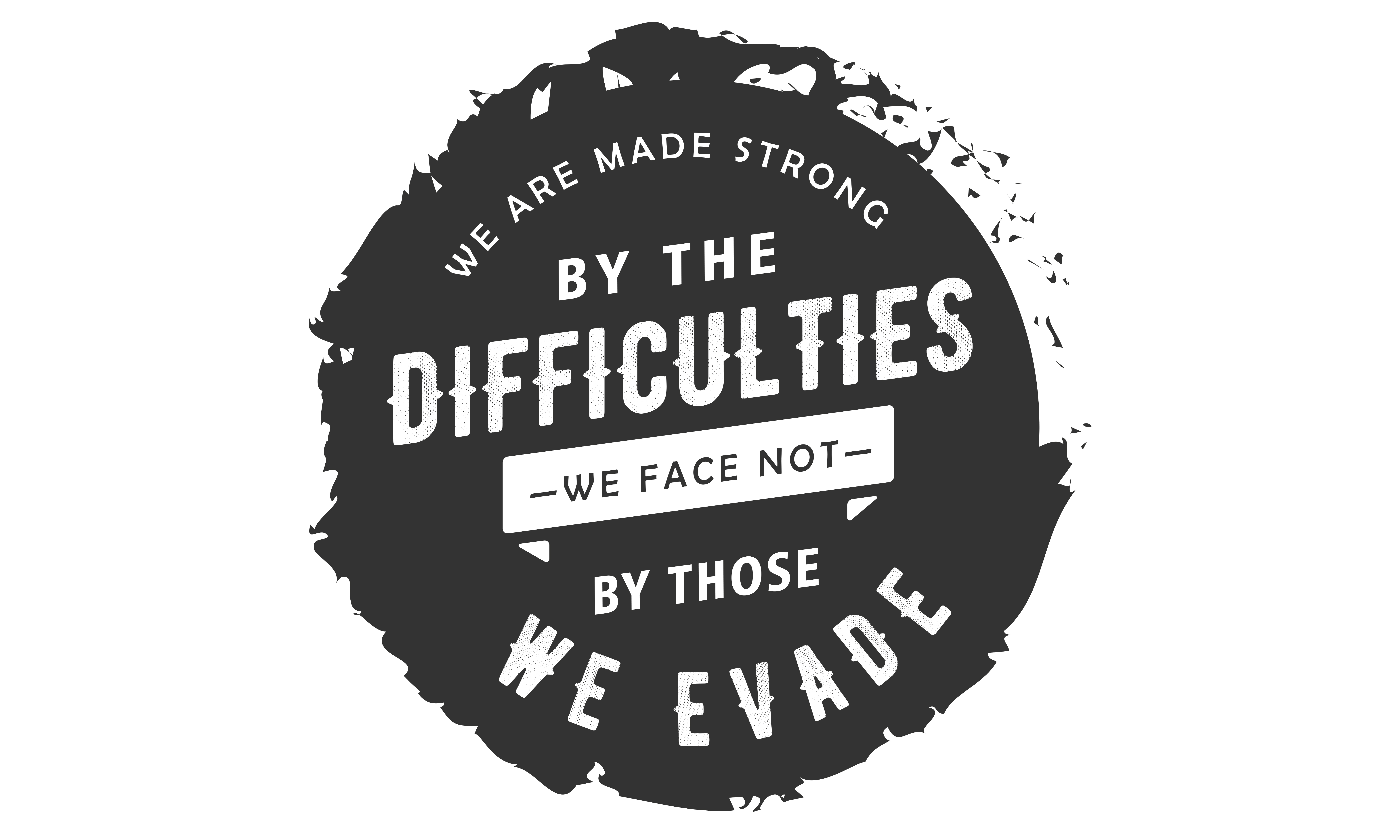 Download Free We Are Made Strong By The Difficulties Graphic By Baraeiji for Cricut Explore, Silhouette and other cutting machines.