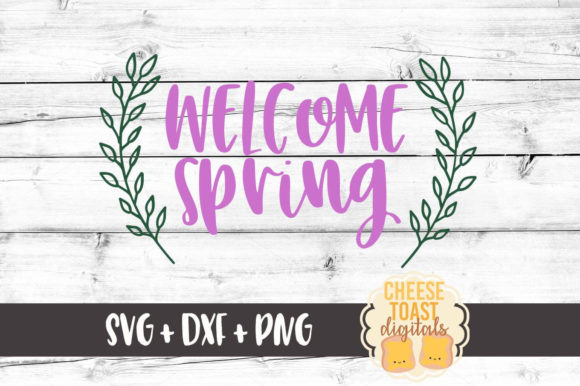 Welcome Spring Graphic Crafts By CheeseToastDigitals