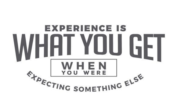 Download Free Experience Is What You Get Graphic By Baraeiji Creative Fabrica for Cricut Explore, Silhouette and other cutting machines.