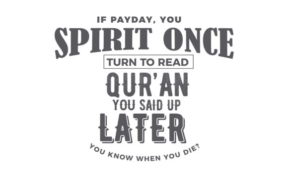 Download Free If Payday You Spirit Once Turn To Read Graphic By Baraeiji for Cricut Explore, Silhouette and other cutting machines.