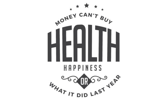 Download Free Money Can T Buy Health Happiness Graphic By Baraeiji Creative for Cricut Explore, Silhouette and other cutting machines.