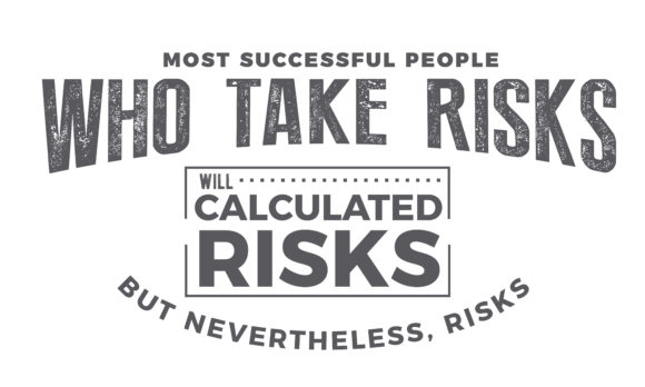Download Free Most Successful People Who Take Risks Graphic By Baraeiji for Cricut Explore, Silhouette and other cutting machines.