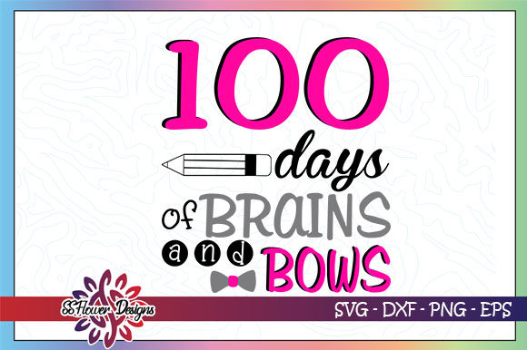 Download Free 100 Days Of Brains And Bows Graphic By Ssflower Creative Fabrica for Cricut Explore, Silhouette and other cutting machines.