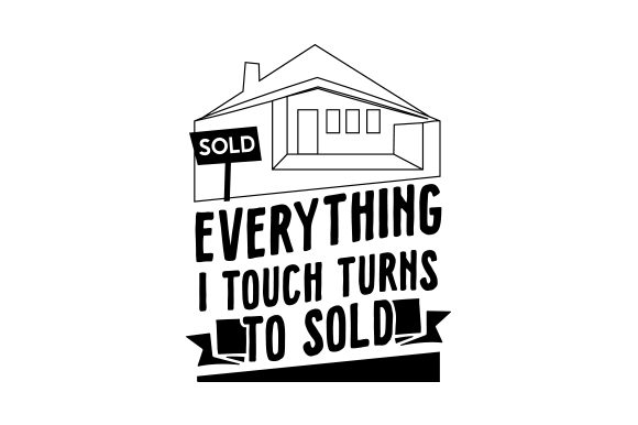 Download Free Everything I Touch Turns To Sold Svg Cut File By Creative for Cricut Explore, Silhouette and other cutting machines.