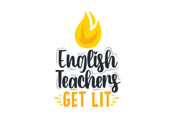 English Teachers Get Lit School & Teachers Craft Cut File By Creative Fabrica Crafts