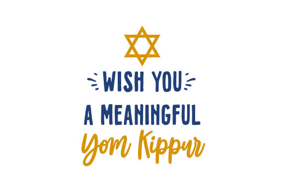 Wish You a Meaningful Yom Kippur Jewish Craft Cut File By Creative Fabrica Crafts